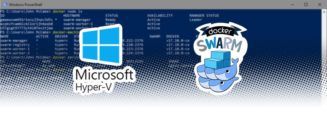 Docker Swarm on Windows10 with HyperV | johnmccabe net